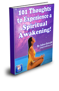 101 Thoughts to Experience a Spiritual Awakening! This mini e-book contains 101 enlightening thoughts and actions that will spark a spiritual awakening in your life! By reading one of these thoughts everyday you'll open your mind to tap into an unlimited source of divine power within YOU!