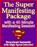 The Super Manifesting Package!  Experience  the Entire Manifesting Ebook Program!  Contains the 3 essential ebooks necessary to increase your Manifesting Vibration!