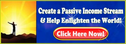 Learn How you Can Enlighten the World and Get Paid For It Now!