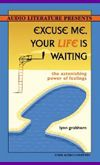 Excuse-Me-Your-Life-is-Waiting--The-Astonishing-Power-of-Feelings